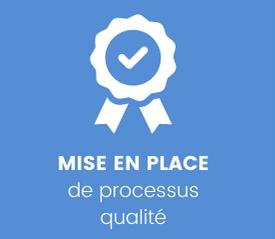 MISE EN PLACE de processus qualité